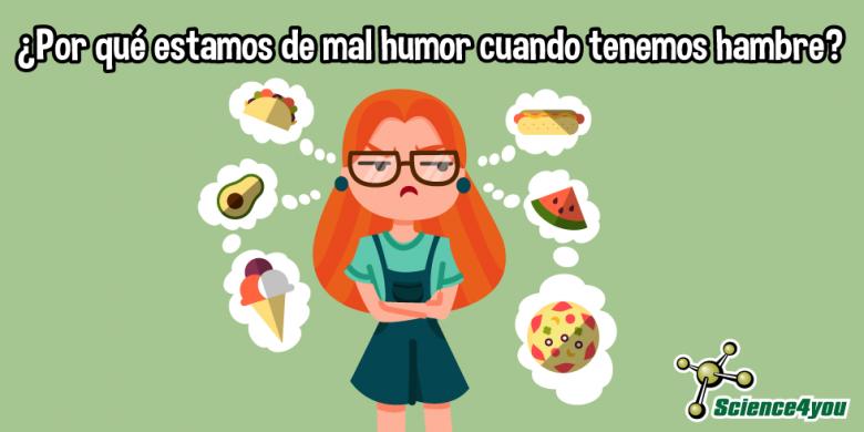 ¿Por qué estamos de mal humor cuando tenemos hambre?